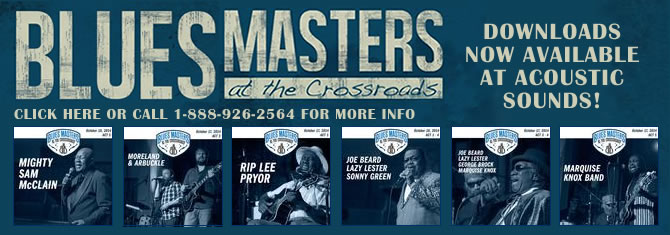 17th Annual Blues Masters at the Crossroads Downloads